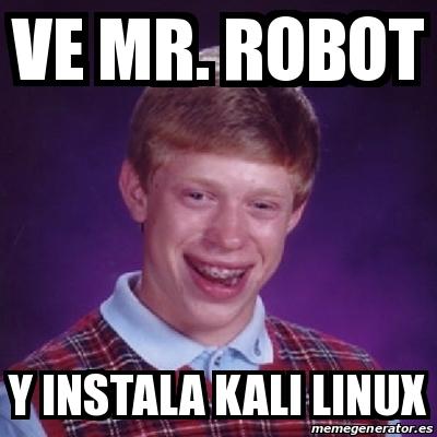 Meme Bad Luck Brian - Ve mr  robot y instala kali linux