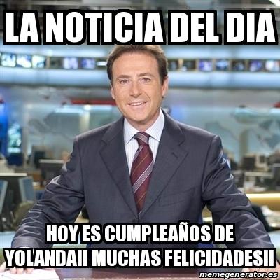 Meme Matias Prats La Noticia Del Dia Hoy Es Cumpleanos De Yolanda