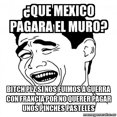 24475787 meme yao ming 2 ¿que mexico pagara el muro? bitch plz si nos,Pasteles Meme