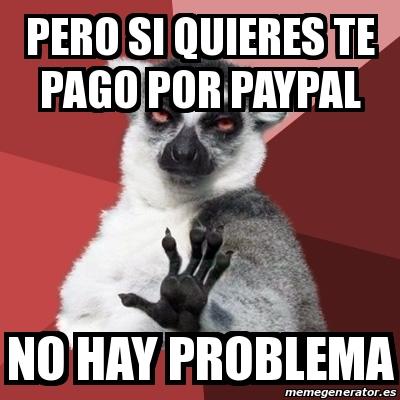 24483465 meme chill out lemur pero si quieres te pago por paypal no hay