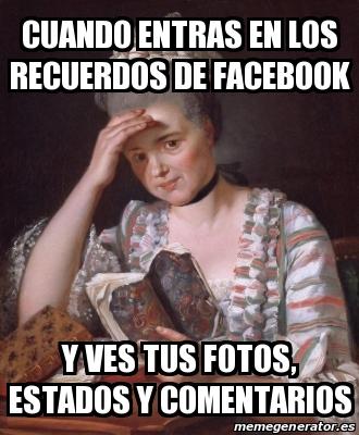 Resultado de imagen de recuerdos facebook meme