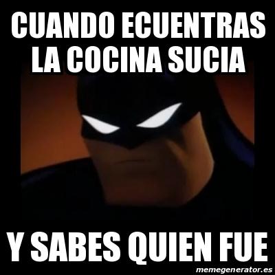 Meme Disapproving Batman Cuando Ecuentras La Cocina Sucia Y