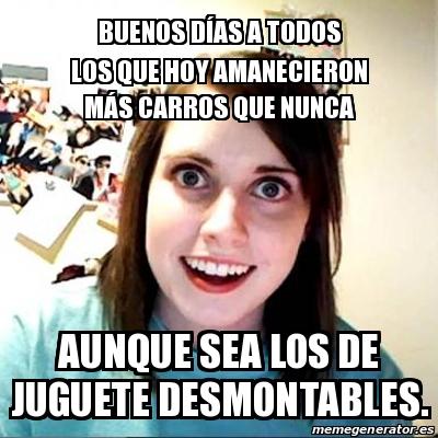 Meme Overly Attached Girlfriend Buenos Dias A Todos Los Que Hoy