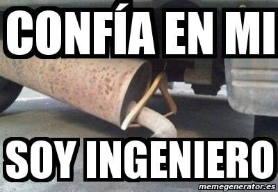 Meme Personalizado - confía en mi soy ingeniero - 3157698
