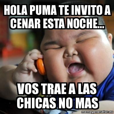 Meme fat chinese kid hola puma te invito a cenar esta for Q cenar esta noche