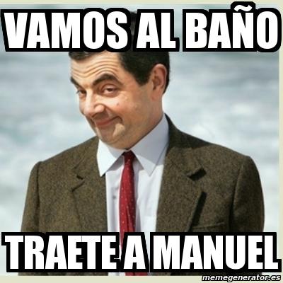 Vamos Al Bano.Meme Mr Bean Vamos Al Bano Traete A Manuel 3046872