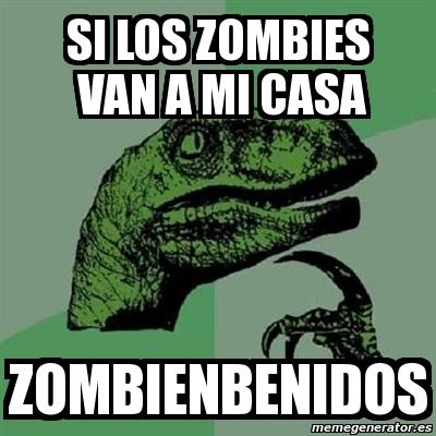 Meme filosoraptor si los zombies van a mi casa for Mi casa es tu casa online