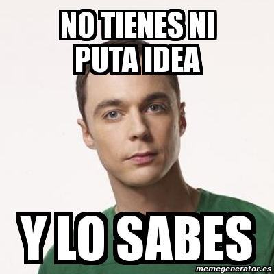 http://cdn.memegenerator.es/imagenes/memes/full/3/42/3429801.jpg