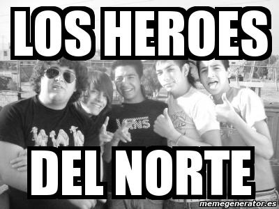 Meme personalizado los heroes del norte 3600569
