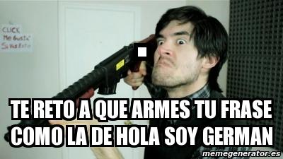 Meme Personalizado Te Reto A Que Armes Tu Frase Como La