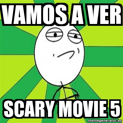 Meme Challenge Accepted Vamos A Ver Scary Movie 5 3716346