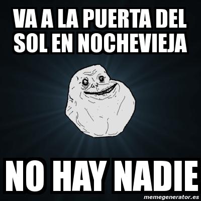 Meme forever alone va a la puerta del sol en nochevieja for Puerta del sol en nochevieja