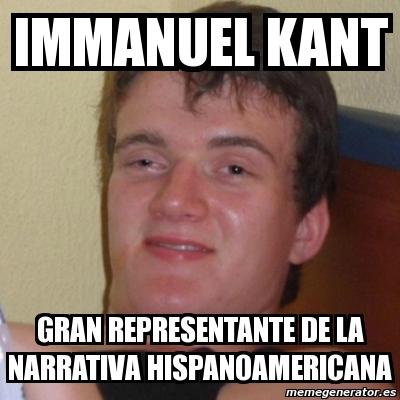 Meme Stoner Stanley - IMMANUEL KANT GRAN REPRESENTANTE DE