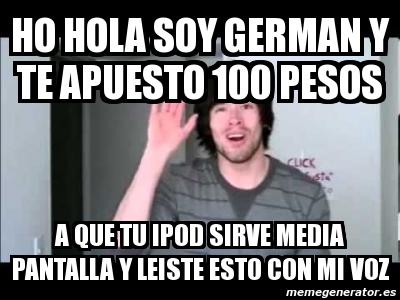 Meme Personalizadohola soy german y te apuesto 100