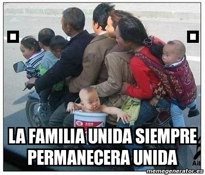 la familia unida siempre permanecera unida. Crear meme Personalizado