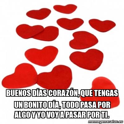 Meme Personalizado Buenos Días Corazón Que Tengas Un Bonito Día