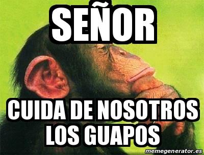 Meme Personalizado Sea Or Cuida De Nosotros Los Guapos 30611370 Memes de guapos muy divertidos. meme personalizado sea or cuida de