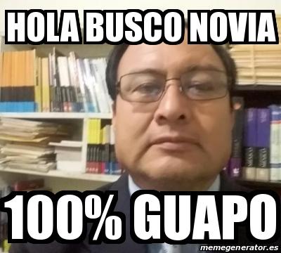 Meme Personalizado - Hola busco novia 100% guapo - 31112822