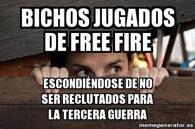 Meme Personalizado Bichos Jugados De Free Fire