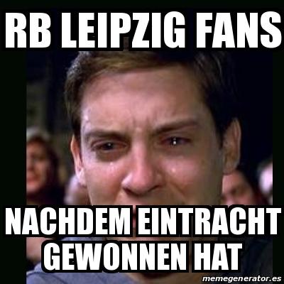 Meme Crying Peter Parker Rb Leipzig Fans Nachdem Eintracht Gewonnen Hat 31279683