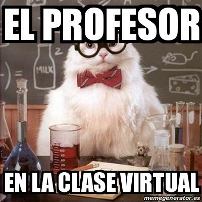 Meme De Profesores En Clases Virtuales