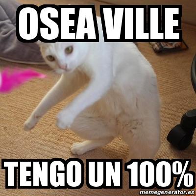 Meme Personalizado osea ville tengo un 100% 31603288