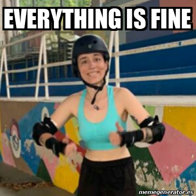 Meme Personalizado - Everything is fine - 31753063