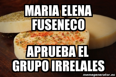 Meme Personalizado - MARIA ELENA FUSENECO APRUEBA EL GRUPO