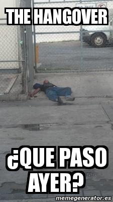 the hangover ¿Que paso ayer? Crear meme Personalizado