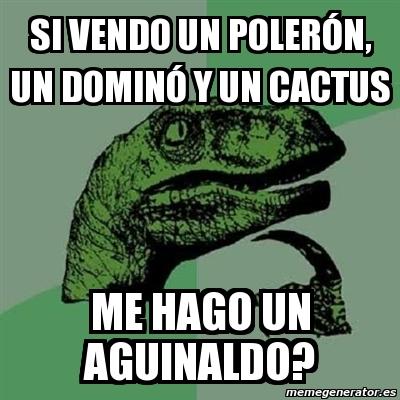 Meme Filosoraptor Si Vendo Un Poleron Un Domino Y Un Cactus Me