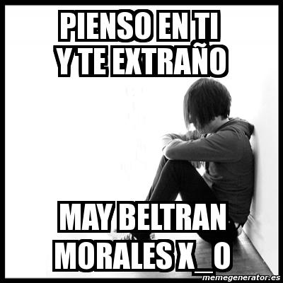 Meme First World Problems Pienso En Ti Y Te Extraño May Beltran