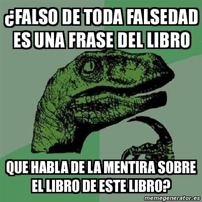 Meme Filosoraptor Falso De Toda Falsedad Es Una Frase Del