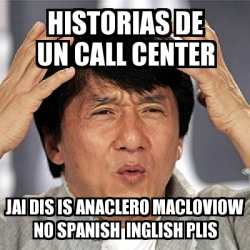 Meme Jackie Chan - historias de un call center jai dis is ...