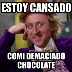 Meme Willy Wonka - estoy cansado - 59.8KB