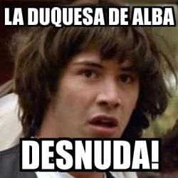 Meme Keanu Reeves La Duquesa De Alba Desnuda 1005479