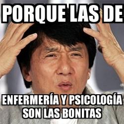 Meme Jackie Chan Porque Las De Enfermería Y Psicología Son