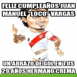 Meme Personalizado Feliz Cumpleanos Juan Manuel Loco Vargas Un
