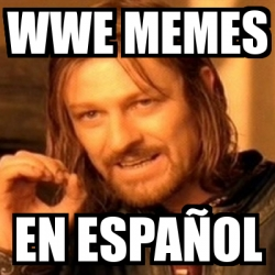 Meme Boromir wwe memes en español 1951869