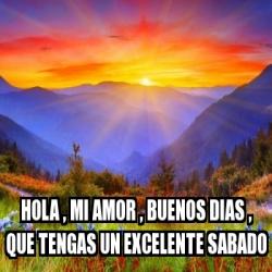 Meme Personalizado Hola Mi Amor Buenos Dias Que
