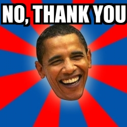 Obama In La >> Meme Obama - no, thank you - 18526014