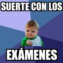 Meme Bebe Exitoso - Suerte con los exámenes - 19066123