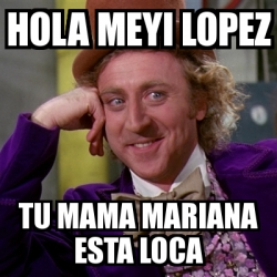 Loca Esta George Lopez Meme Wwwpicsbudcom