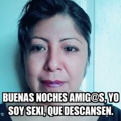 Meme Personalizado Buenas Noches Amig At S Yo Soy Sexi Que