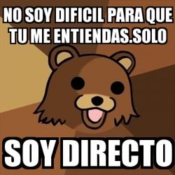 Meme Pedobear No Soy Dificil Para Que Tu Me Entiendas Solo Soy Directo 29849927