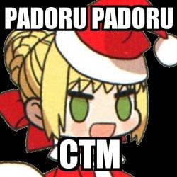 Meme Personalizado - Padoru padoru CTM - 30112340