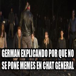 Meme Personalizado - german explicando por que no se pone ...