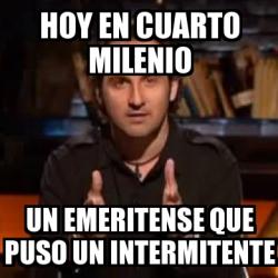 Meme personalizado hoy en cuarto milenio un emeritense for Hoy cuarto milenio