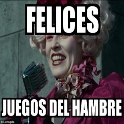 Meme Personalizado Felices Juegos Del Hambre 4080291